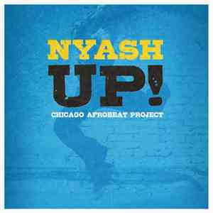Chicago Afrobeat Project - Nyash Up!